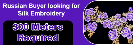 Russia Buyer for Silk Embroidery - 300 meters required