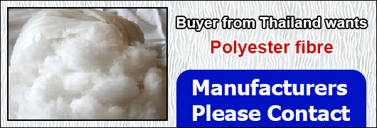 Buyer from Thailand wants Polyester fibre Manufacturers please contact