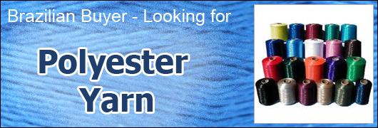 Brazilian Buyer Looking for Polyester Yarn