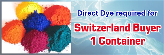 Direct Dye required for Switzerland Buyer 1 Container