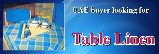 UAE buyer looking for Table Linen