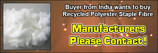 Buyer from India wants Recycled Polyester Staple Fibre - Manufacturers please contact