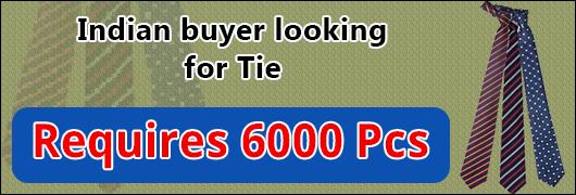 India buyer looking for Tie  - Requires 6000 Pcs