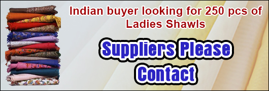 Indian buyer looking for 250 pcs of Ladies Shawls - Suppliers please contact