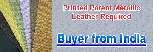 Printed Patent Metallic Leather required - Buyer from India