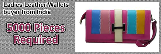 Ladies Leather Wallets buyer from India - 5000 pieces required
