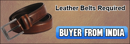 Leather Belts required- Buyer from India