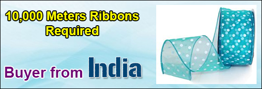 10,000 meters Ribbons required - Buyer from India