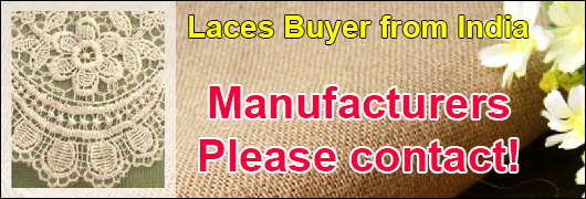 Laces Buyer from India - Manufacturers please contact