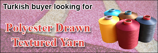 Turkish buyer looking for Polyester Draw Textured Yarn