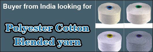 Buyer from India looking for Polyester-Cotton Blended yarn