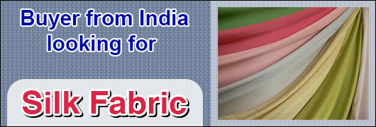 Buyer from India looking for Silk Fabric