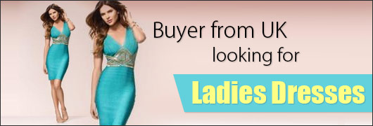 Buyer from UK looking for Ladies Dresses