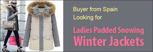 Buyer from Spain - Looking for Ladies Padded Snowing Winter Jackets