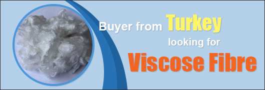 Buyer from Turkey looking for Viscose Fibre