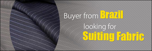 Buyer from Brazil looking for Suiting Fabric