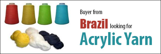 Buyer from Brazil looking for Acrylic Yarn