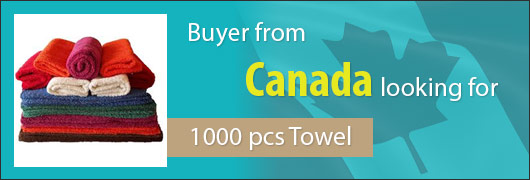 Buyer from Canada looking for 1000 pcs Towel