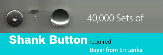 40,000 Sets of Shank Button required - Buyer from Sri Lanka