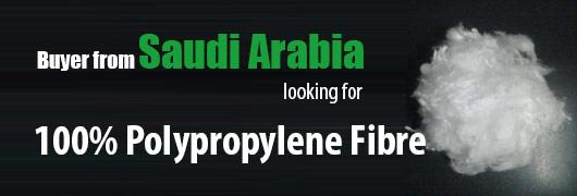 Buyer from Saudi Arabia looking for 100percent Polypropylene Fibre