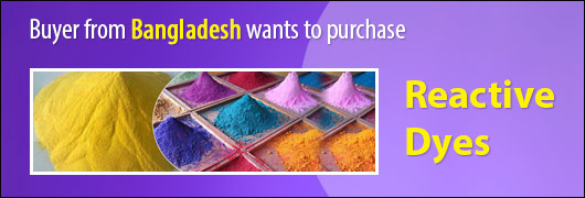 Buyer from Bangladesh wants to purchase Reactive Dyes