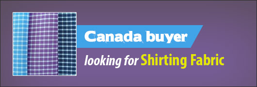 Canada buyer looking for Shirting Fabric