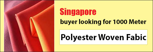 Singapore buyer looking for 1000 mtr Polyester Woven Fabic