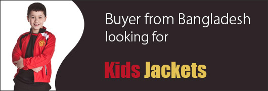 Buyer from Bangladesh looking for Kids Jackets