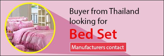 Manufacturer Contact- 6 Pc Bed Set - Buyer from Thailand