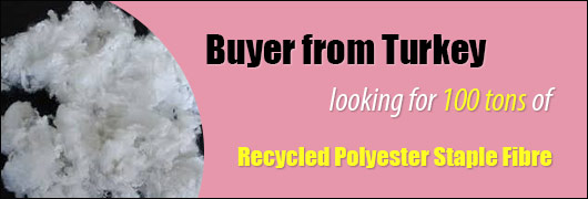Buyer from Turkey looking for 100 tons of Recycled Polyester Staple Fibre