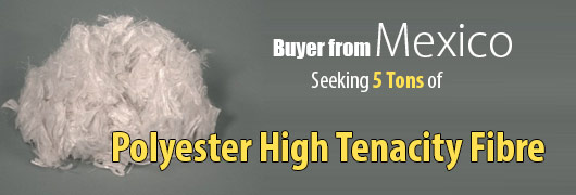 Buyer from Mexico - Seeking 5 Tons of Polyester High Tenacity Fibre