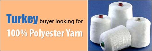 Turkey buyer looking for 100 Polyester Yarn