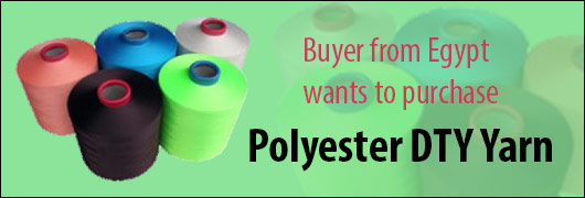 Buyer from Egypt wants to purchase Polyester DTY Yarn