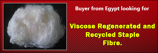 Buyer from Egypt looking for Viscose Regenerated and Recycled Staple Fibre