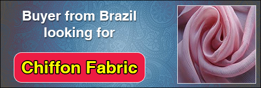 Buyer from Brazil looking for Chiffon Fabric