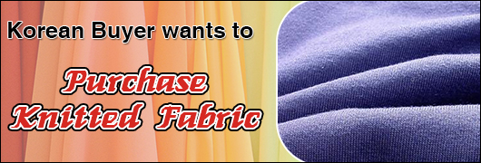 Korean Buyer wants to purchase Knitted Fabric