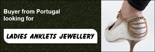 Buyer from Portugal looking for Ladies Anklets Jewellery