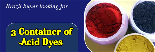 Brazil buyer looking for 3 Container of Acid Dyes