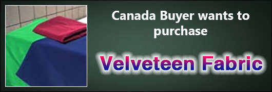 Canada Buyer wants to purchase Velveteen Fabric