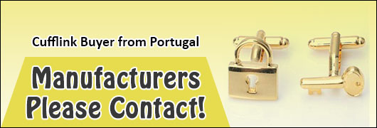 Cufflink Buyer from Portugal - Manufacturers please contact