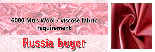 6000 mtrs Wool/viscose fabric requirement - Russia buyer