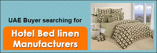UAE Buyer searching for Hotel Bed linen Manufacturers
