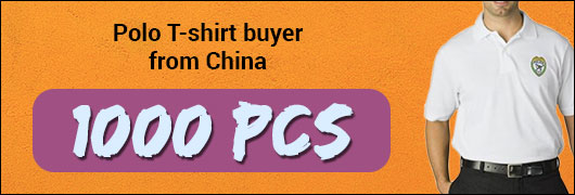 Polo Tshirt buyer from China - 1000 Pcs