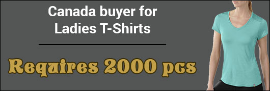 Canada buyer for Ladies T-Shirts  Requires 2000 pcs