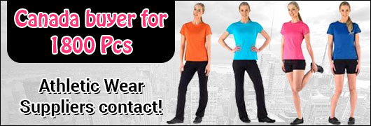 Canada buyer for 1800 pcs of Athletic Wear Suppliers contact