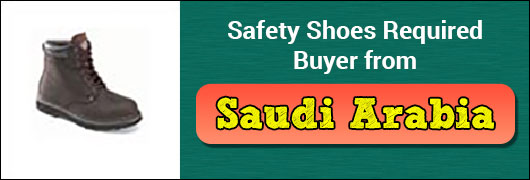 Safety Shoes required buyer from Saudi Arabia