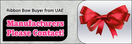 Ribbon Bow Buyer from UAE - Manufacturers please contact