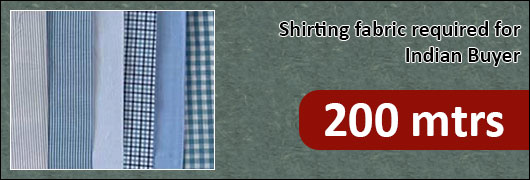 Shirting fabric required for Indian Buyer 200 mtrs