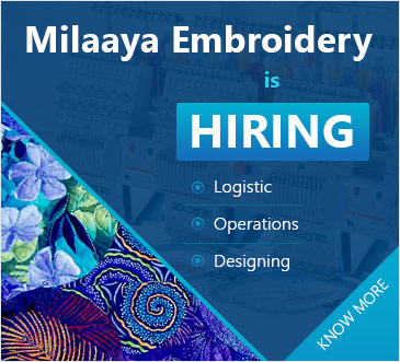 Milaya Embroidery is Hiring