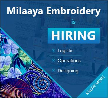 Milaya Embroidery is Hiring